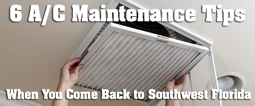 Welcome Back Snowbirds! — 6 AC Maintenance Tips When You Come Back to Southwest Florida